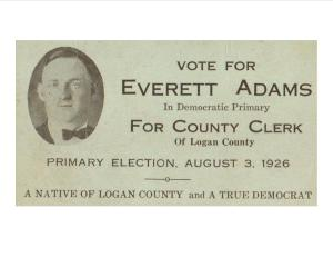 Everett Adams for Logan (WV) County Clerk, 1926