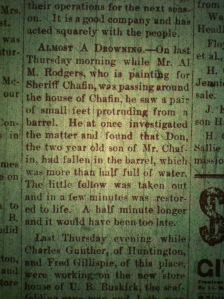 Don Chafin, later Sheriff of Logan County, WV, and famous leader during the Mine Wars, nearly drowned at the age of two years. Logan County (WV) Banner, 15 May 1890