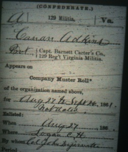 Cain Adkins military record, 129th Virginia Militia, Carter's Company, 1861. Cain Adkins, a resident of Adkins Mill in Wayne County, WV, later lived on Harts Creek in Lincoln County